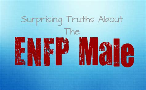 Surprising Truths About the ENFP Male - Personality Growth